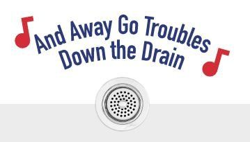 And Away Go Troubles Down the Drain