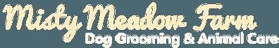 Misty Meadow Farm Dog Grooming & Animal Care - Logo