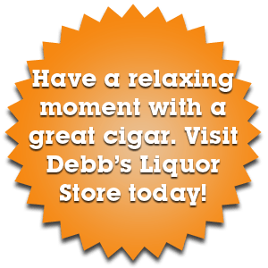 Have a relaxing moment with a great cigar. Visit Debb's Liquor Store today!