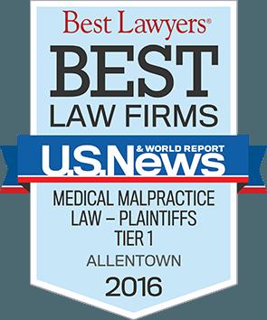 Best Lawyers - Best Law Firms - U.S. News & World Report - Medical Malpractice Law - Plaintiffs - Tier 1 - Allentown - 2016