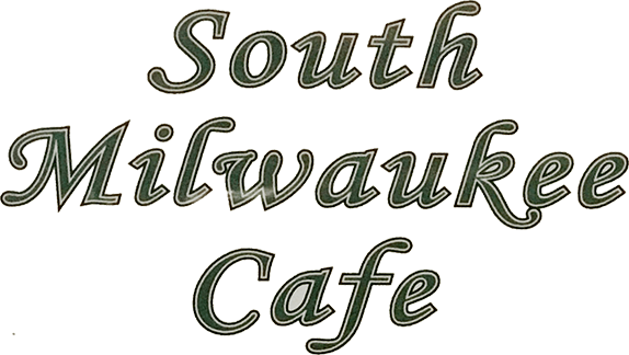 South Milwaukee Cafe | Restaurant | South Milwaukee, WI