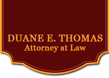 Duane E. Thomas, Attorney at Law