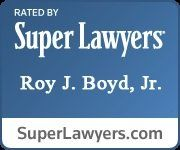 Super Lawyers Roy J. Boyd, Jr.